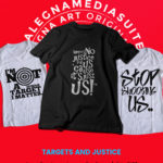 TARGETS, STOP SHOOTING US AND JUSTICE
