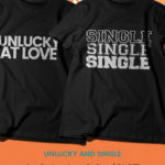 UNLUCKY AT LOVE AND SINGLE